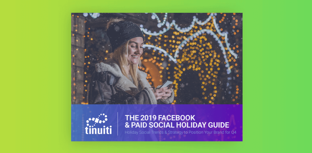 Facebook & Paid Social 2019 Holiday Guide