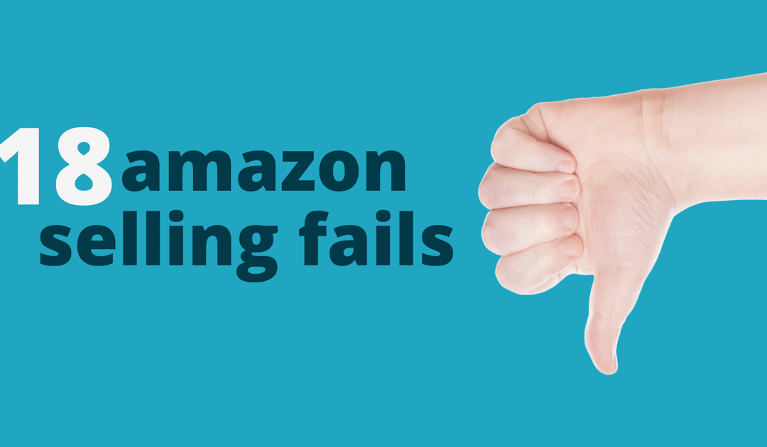 18 Big Mistakes New Amazon Sellers Can't Afford to Make