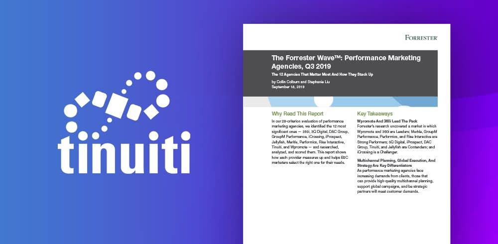 Clients Applaud Tinuiti's Growth From Channel-specific Executor to Cross-channel Partner in Forrester Wave