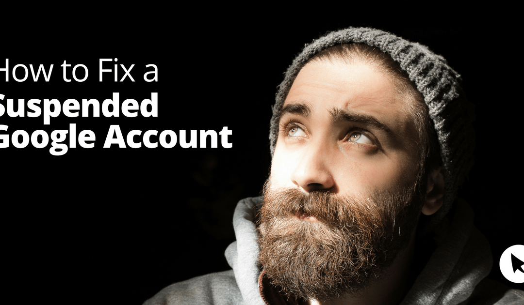 Google Account Suspended? Here's How to Fix It