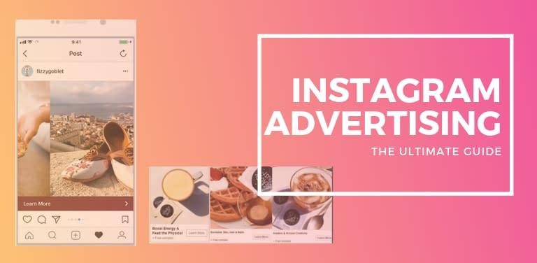 Instagram Ads Guide: Tactics Brands Use to Generate Revenue