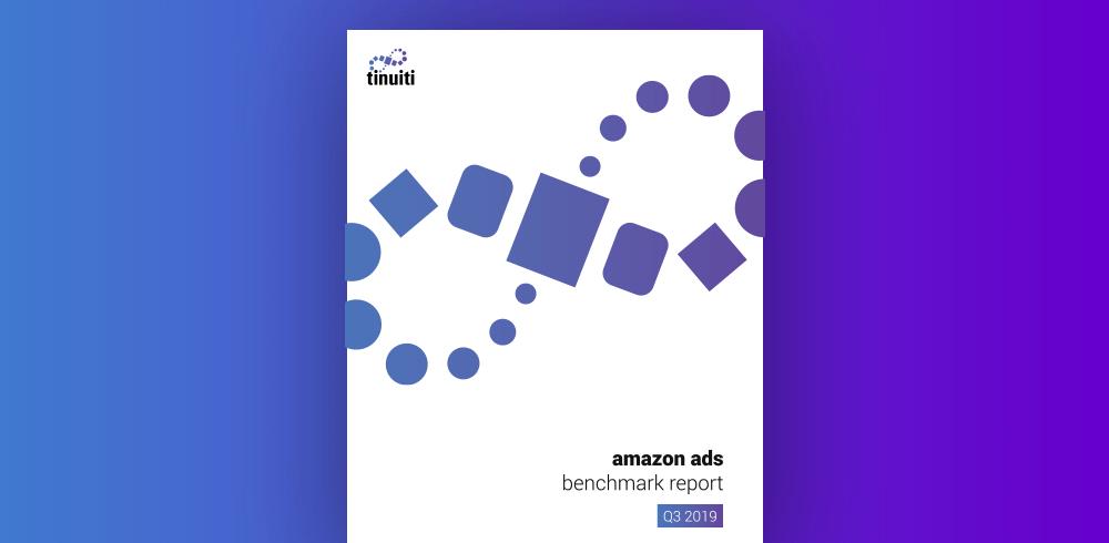 Tinuiti Amazon Ads Benchmark Report Q3 2019 Released