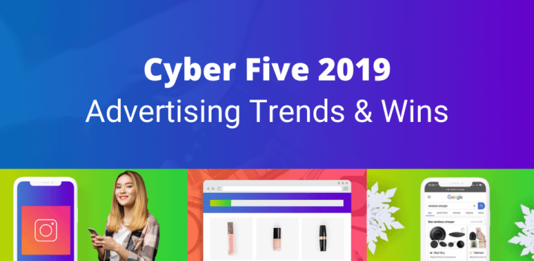 Advertising Insights and Learnings from the Cyber Five Across Google, Facebook, and Amazon