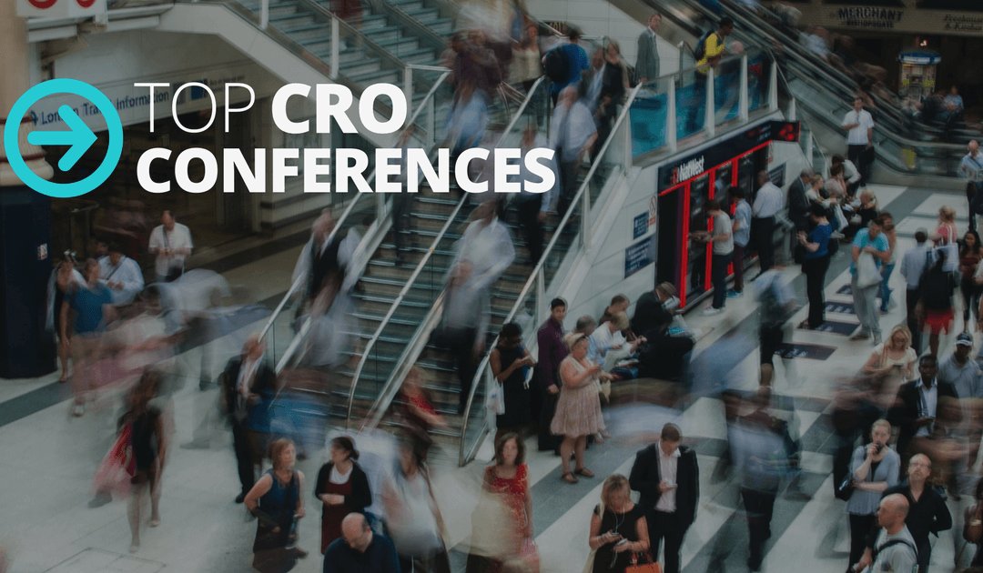 CRO Conferences You'll Actually Want to Attend [2017-2018]