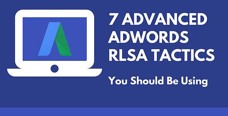 7 advanced adwords rlsa tactics cpc strategy