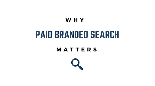 why paid branded search matters