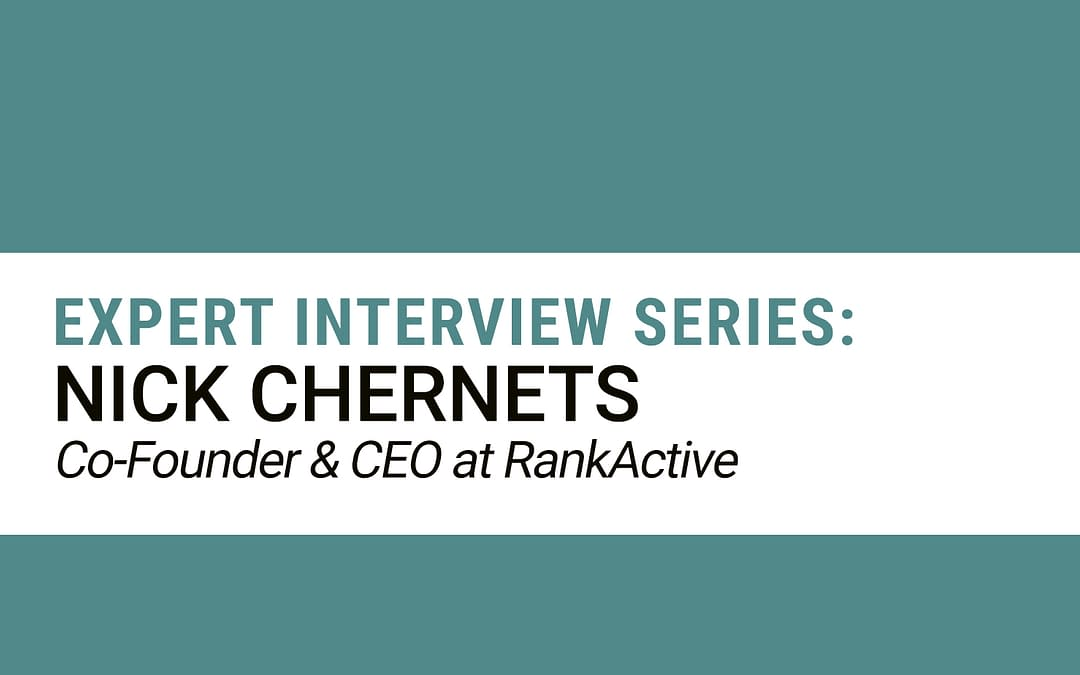 Expert Interview Series: Nick Chernets of RankActive About Effective SEO in Today's Virtual World