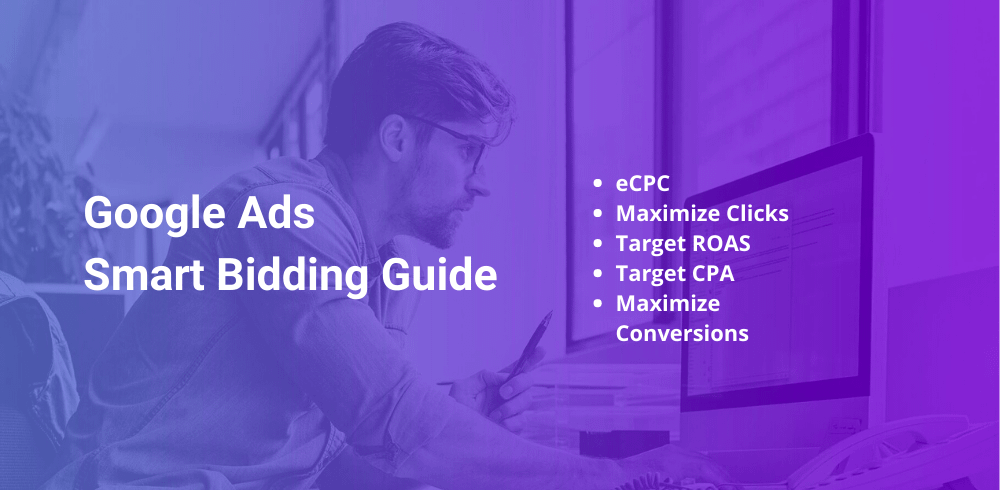Google Smart Bidding Guide: How to Use Each Strategy