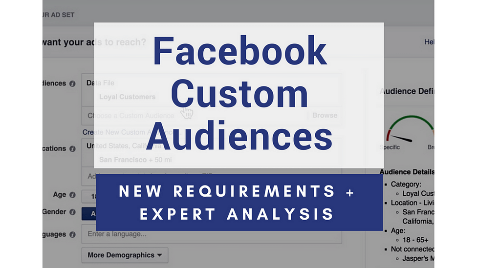 facebook custom audiences new requirements + expert analysis